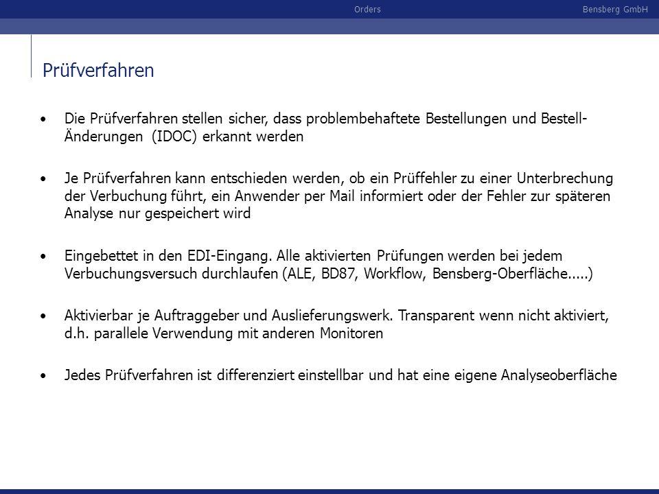 Bensberg GmbHOrders Die Prüfverfahren stellen sicher, dass problembehaftete Bestellungen und Bestell- Änderungen (IDOC) erkannt werden Je Prüfverfahre