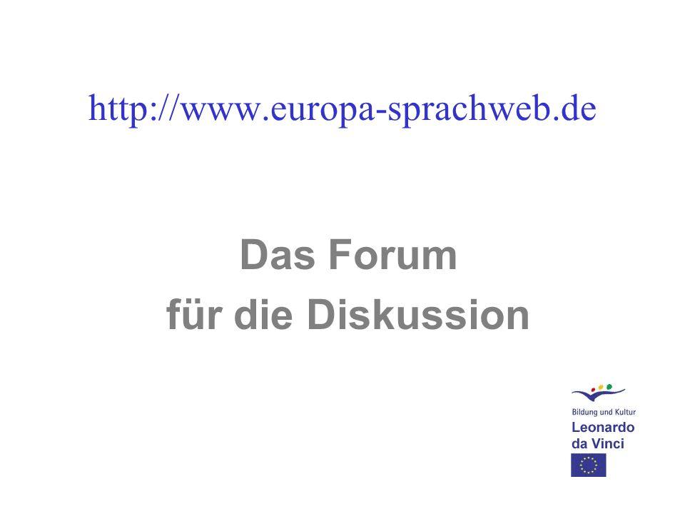 http://www.europa-sprachweb.de Das Forum für die Diskussion