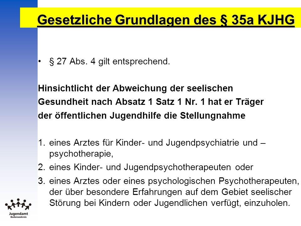 Gesetzliche Grundlagen des § 35a KJHG Die Stellungnahme ist auf der Grundlage der Internationalen Klassifikation der Krankheiten in der vom Deutschen Institut für medizinische Dokumentation und Information herausgegebenen deutschen Fassung zu erstellen.