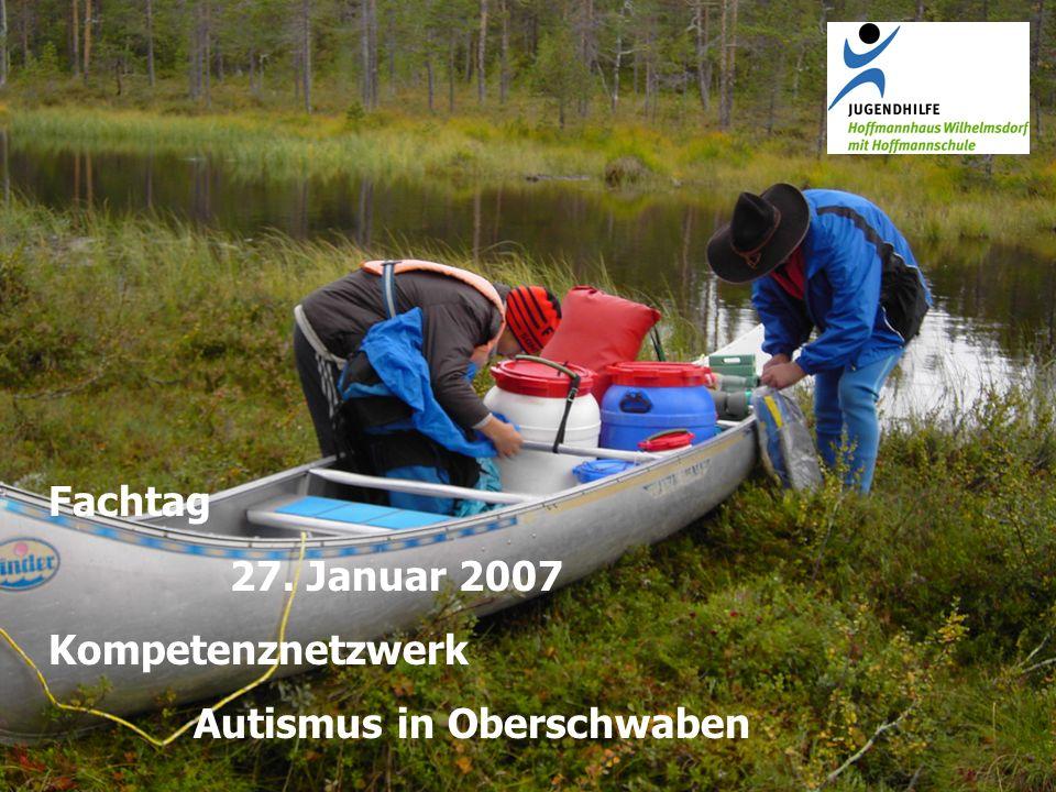 27.01.2007Dr.Dagmar Hoehne Fachtag 27. Januar 2007 Kompetenznetzwerk Autismus in Oberschwaben