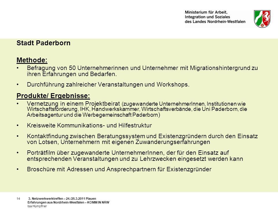 3. Netzwerkwerktreffen – 24./25.3.2011 Plauen Erfahrungen aus Nordrhein-Westfalen – KOMM IN NRW Isa Hümpfner 14 Stadt Paderborn Methode: Befragung von