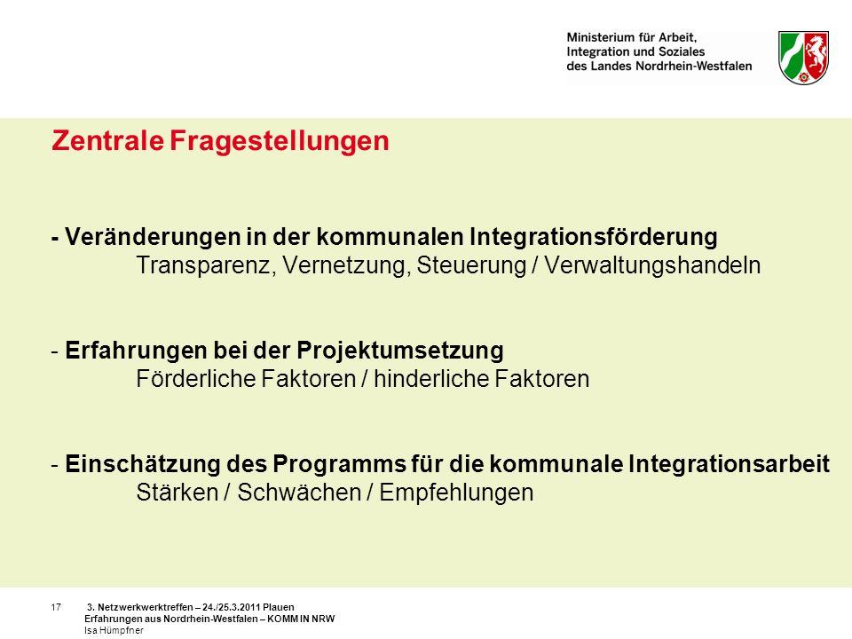 3. Netzwerkwerktreffen – 24./25.3.2011 Plauen Erfahrungen aus Nordrhein-Westfalen – KOMM IN NRW Isa Hümpfner 17 - Veränderungen in der kommunalen Inte