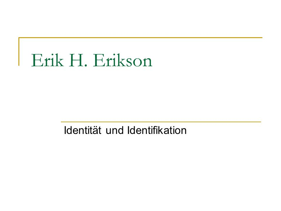 Erik H. Erikson Identität und Identifikation