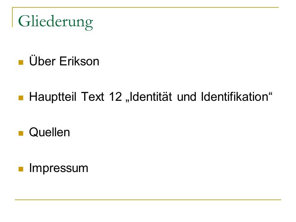 Gliederung Über Erikson Hauptteil Text 12 Identität und Identifikation Quellen Impressum