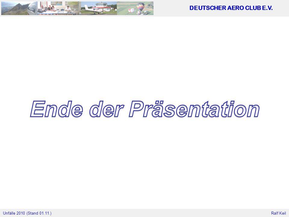Unfälle 2010 (Stand 01.11.) DEUTSCHER AERO CLUB E.V. Ralf Keil