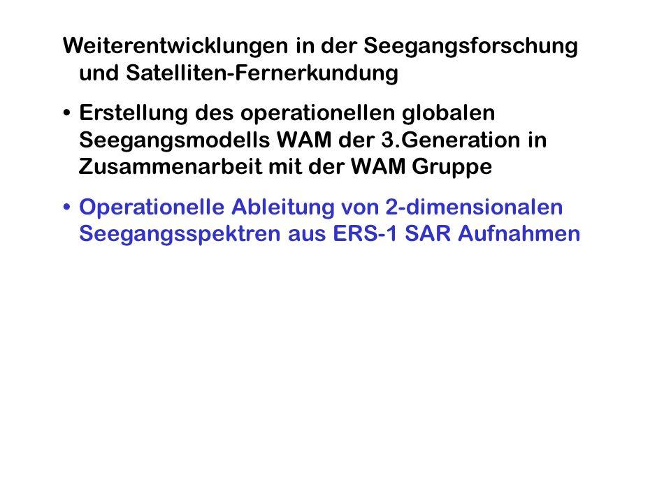 Weiterentwicklungen in der Seegangsforschung und Satelliten-Fernerkundung Erstellung des operationellen globalen Seegangsmodells WAM der 3.Generation