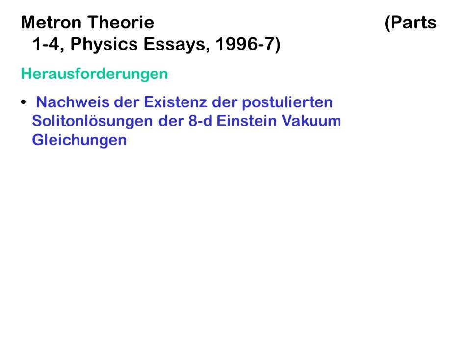 Herausforderungen Nachweis der Existenz der postulierten Solitonlösungen der 8-d Einstein Vakuum Gleichungen