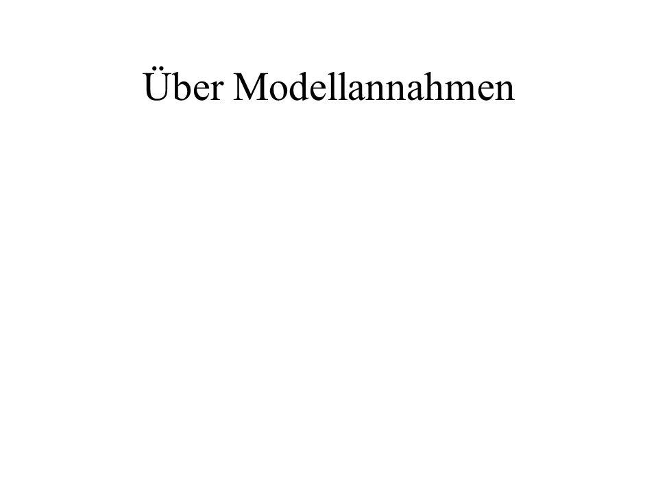Über Modellannahmen