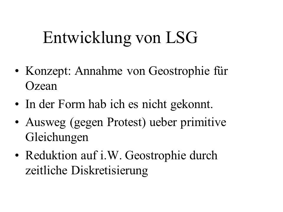 Entwicklung von LSG Konzept: Annahme von Geostrophie für Ozean In der Form hab ich es nicht gekonnt.