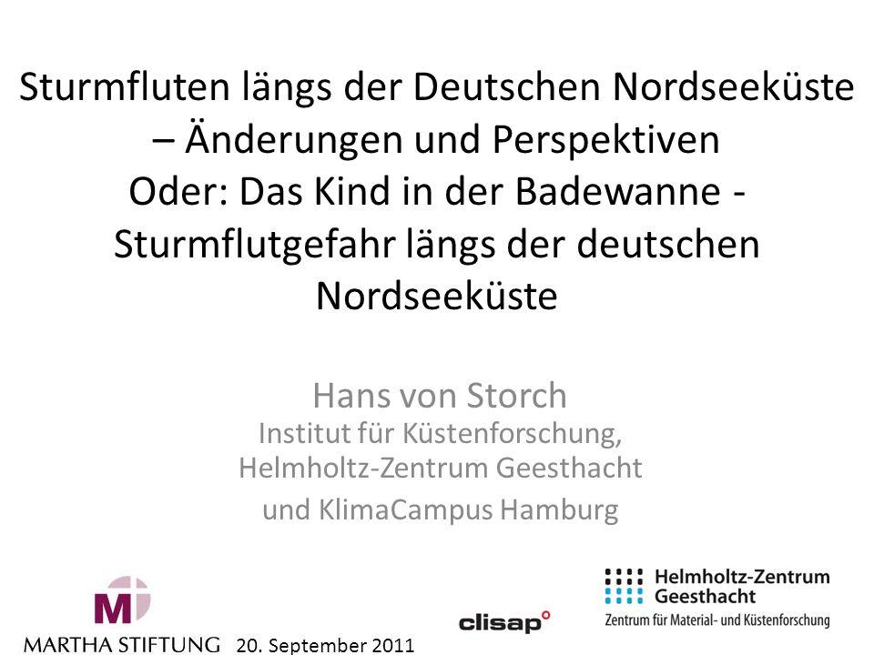 Sturmfluten längs der Deutschen Nordseeküste – Änderungen und Perspektiven Oder: Das Kind in der Badewanne Sturmflutgefahr längs der deutschen Nordsee