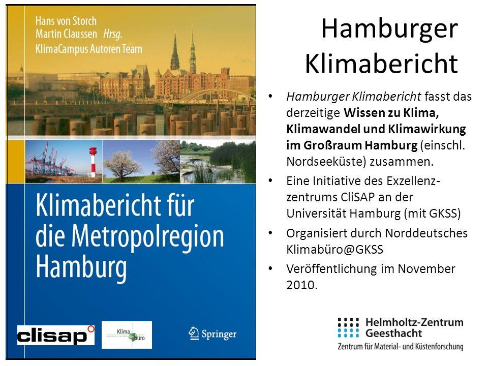 Hamburger Klimabericht Hamburger Klimabericht fasst das derzeitige Wissen zu Klima, Klimawandel und Klimawirkung im Großraum Hamburg (einschl. Nordsee