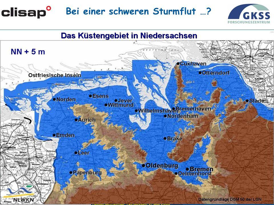 Niedersachsentag, Nordenham, 2. Mai 2008 PAGE 17 Bei einer schweren Sturmflut …
