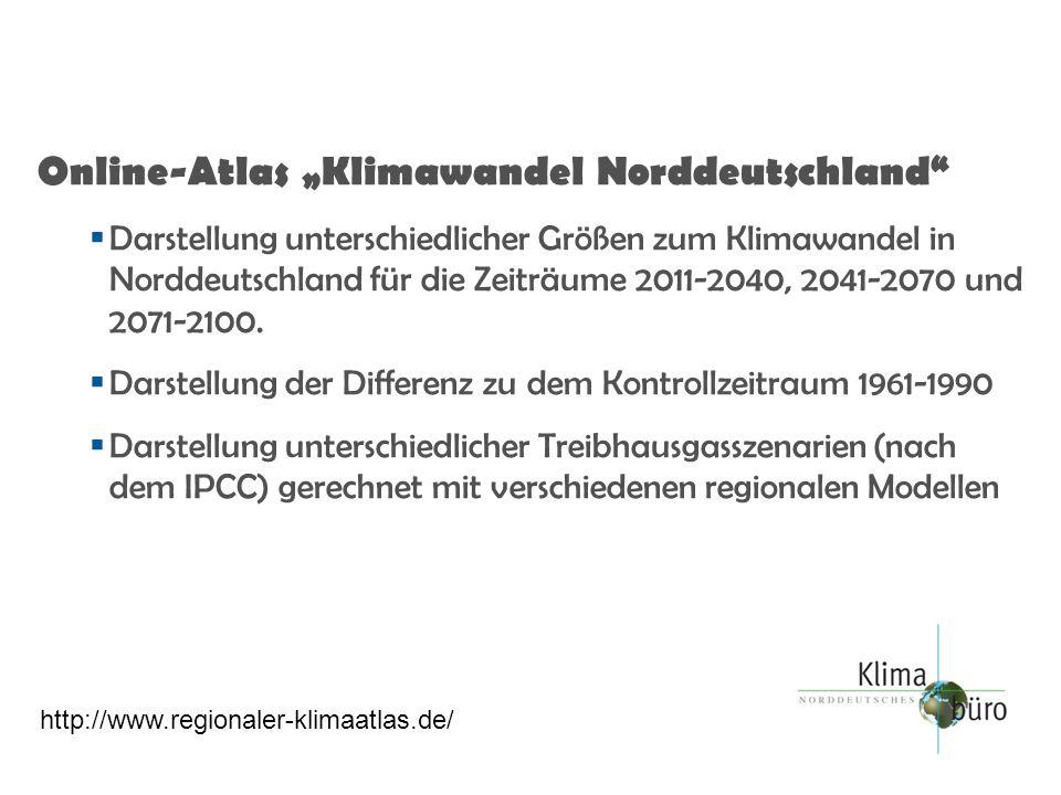 Online-Atlas Klimawandel Norddeutschland Darstellung unterschiedlicher Größen zum Klimawandel in Norddeutschland für die Zeiträume 2011-2040, 2041-2070 und 2071-2100.