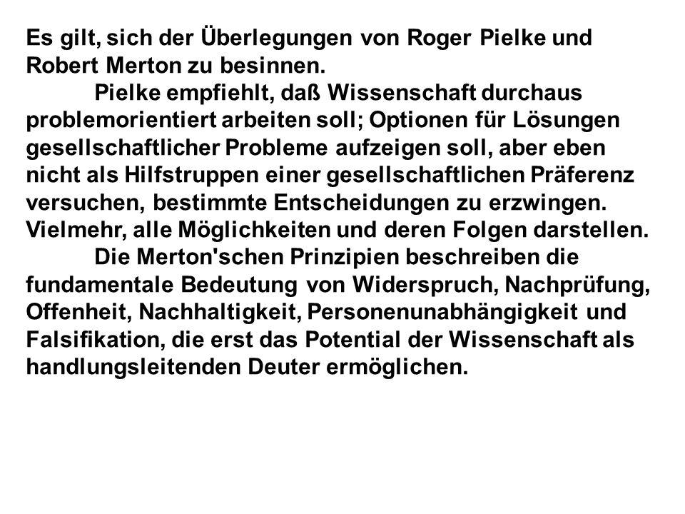Es gilt, sich der Überlegungen von Roger Pielke und Robert Merton zu besinnen.