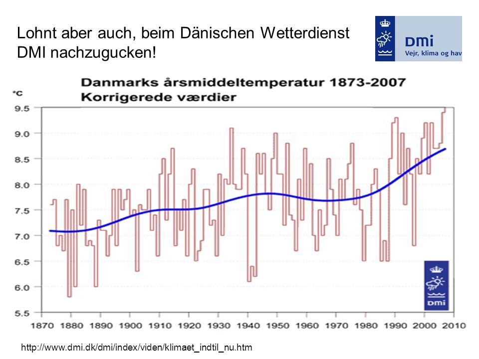 Lohnt aber auch, beim Dänischen Wetterdienst DMI nachzugucken! http://www.dmi.dk/dmi/index/viden/klimaet_indtil_nu.htm