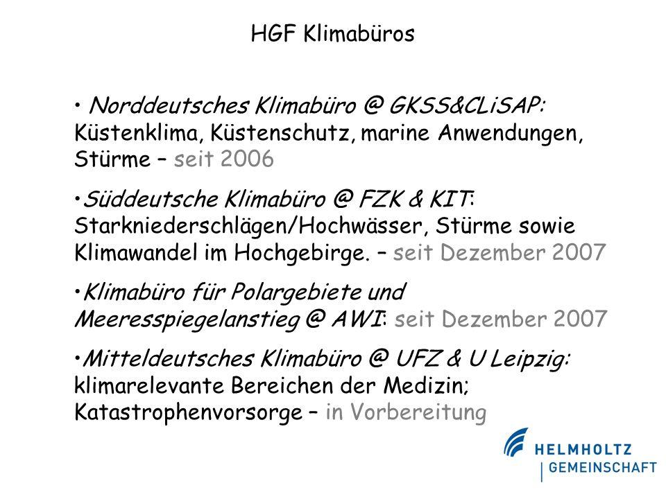 Norddeutsches Klimabüro @ GKSS&CLiSAP: Küstenklima, Küstenschutz, marine Anwendungen, Stürme – seit 2006 Süddeutsche Klimabüro @ FZK & KIT: Starkniede