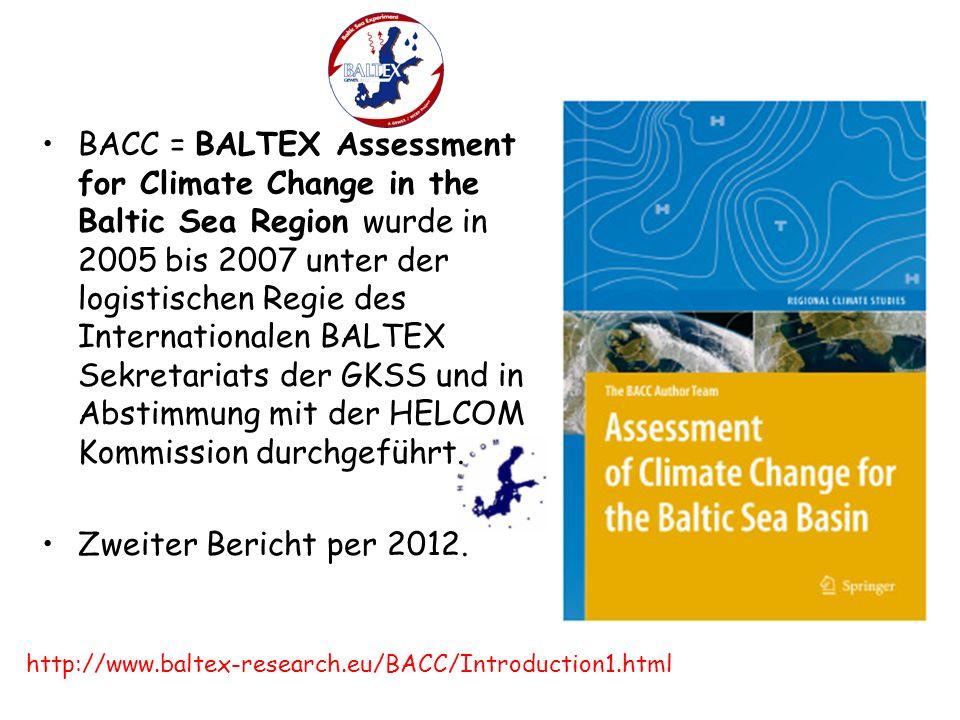 BACC = BALTEX Assessment for Climate Change in the Baltic Sea Region wurde in 2005 bis 2007 unter der logistischen Regie des Internationalen BALTEX Se