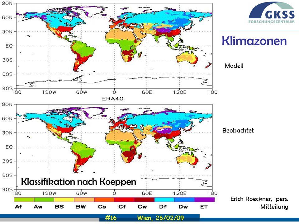 #16 Wien, 26/02/09 Modell Beobachtet Klimazonen Klassifikation nach Koeppen Erich Roeckner, pers. Mitteilung