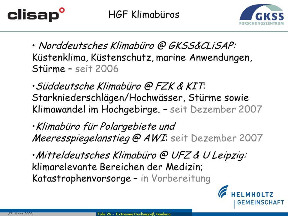 Folie 26 - Extremwetterkongreß, Hamburg 27. März 2008 Norddeutsches Klimabüro @ GKSS&CLiSAP: Küstenklima, Küstenschutz, marine Anwendungen, Stürme – s