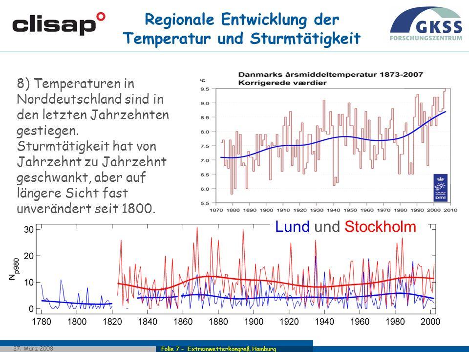 Folie 7 - Extremwetterkongreß, Hamburg 27. März 2008 Regionale Entwicklung der Temperatur und Sturmtätigkeit Lund und Stockholm 8) Temperaturen in Nor