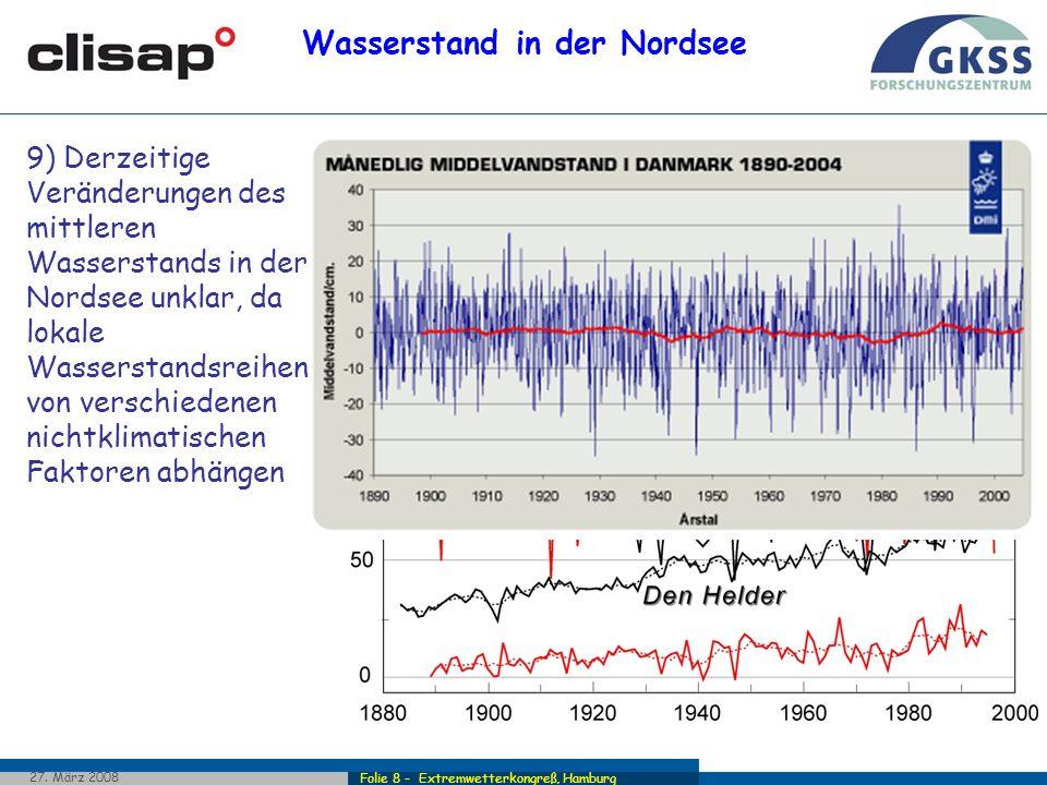 Folie 8 - Extremwetterkongreß, Hamburg 27. März 2008 Wasserstand in der Nordsee Wasserstandsschwankungen – Jahresmittel der Tidenhochwasser und jährli