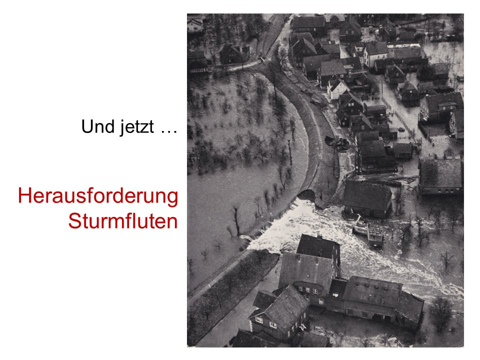 Zusammenfassung Sturmfluten sind eine reale Gefahr an den deutschen Küsten.