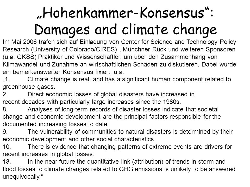 Hohenkammer-Konsensus: Damages and climate change Im Mai 2006 trafen sich auf Einladung von Center for Science and Technology Policy Research (Univers