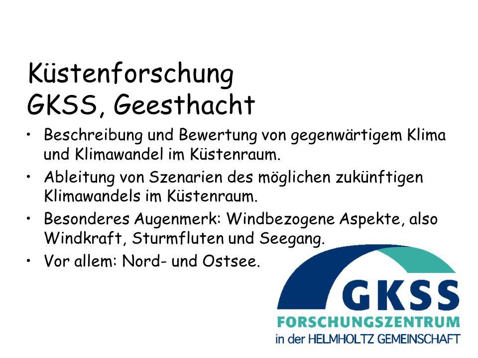 Praxis Klima- forschung Norddeutsches Klimabüro Nordeutsches Klimabüro@GKSS Norddeutsches Klimabüro schließt Lücke zwischen Klimaforschung und Praxis z.B.