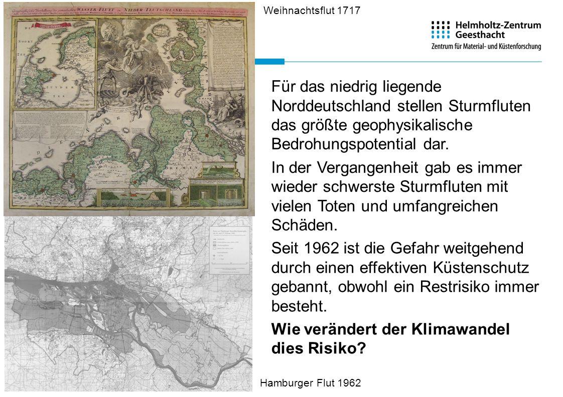 Für das niedrig liegende Norddeutschland stellen Sturmfluten das größte geophysikalische Bedrohungspotential dar. In der Vergangenheit gab es immer wi