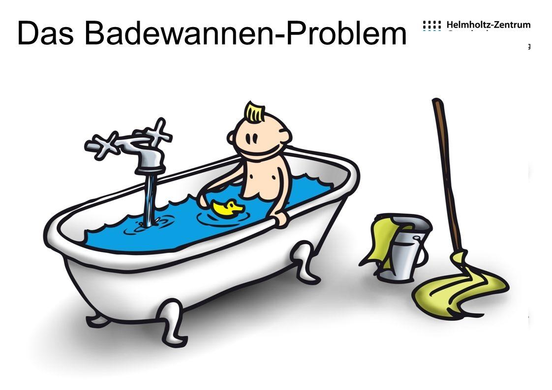 Graphik: Michael Schrenk Das Badewannen-Problem