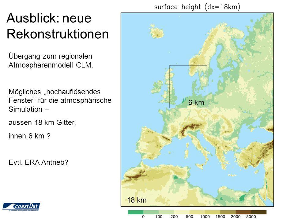 18 km 6 km Übergang zum regionalen Atmosphärenmodell CLM. Mögliches hochauflösendes Fenster für die atmosphärische Simulation – aussen 18 km Gitter, i