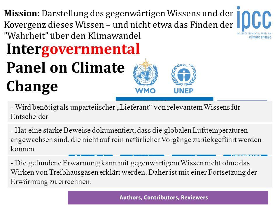 Mission: Darstellung des gegenwärtigen Wissens und der Kovergenz dieses Wissen – und nicht etwa das Finden der Wahrheit über den Klimawandel Intergove