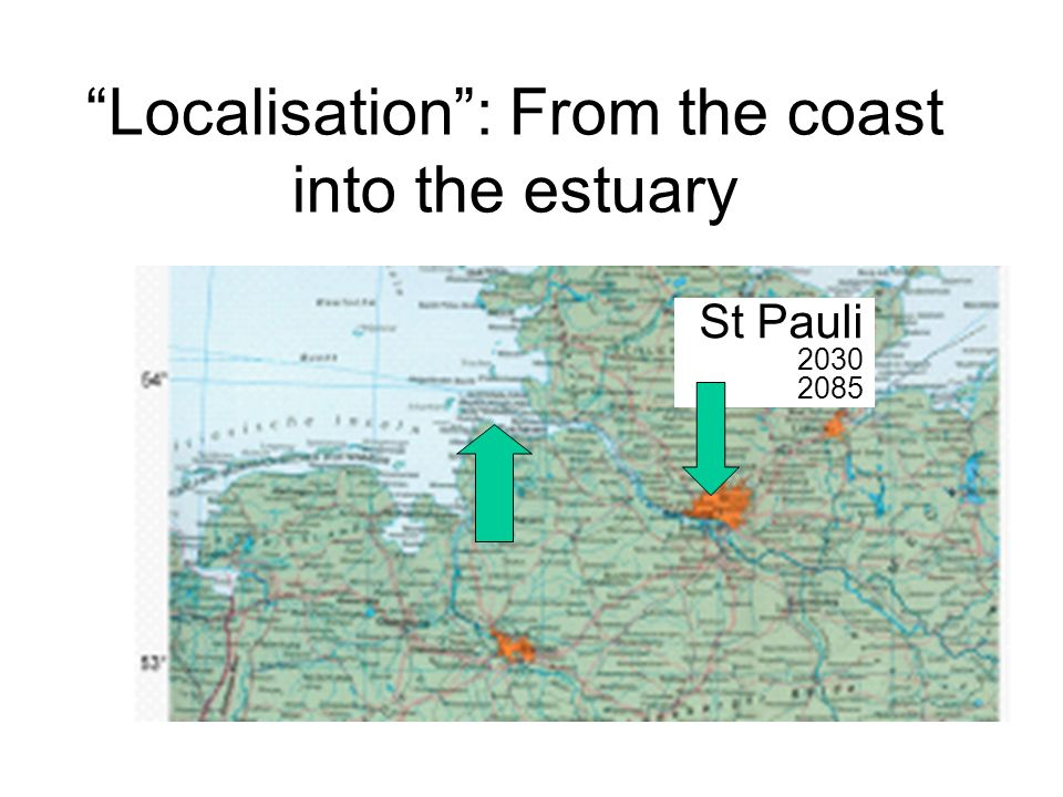 Localisation: From the coast into the estuary St Pauli 2030 2085