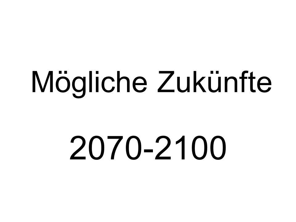Mögliche Zukünfte 2070-2100