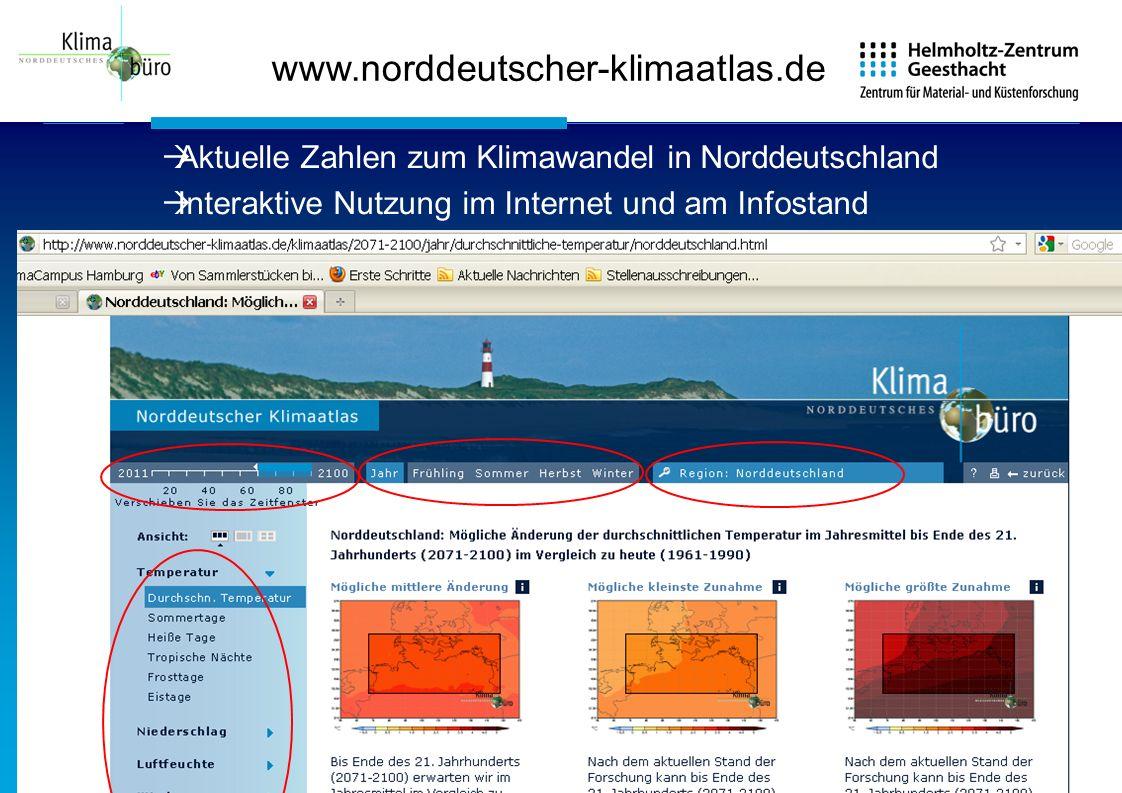 www.norddeutscher-klimaatlas.de Aktuelle Zahlen zum Klimawandel in Norddeutschland Interaktive Nutzung im Internet und am Infostand