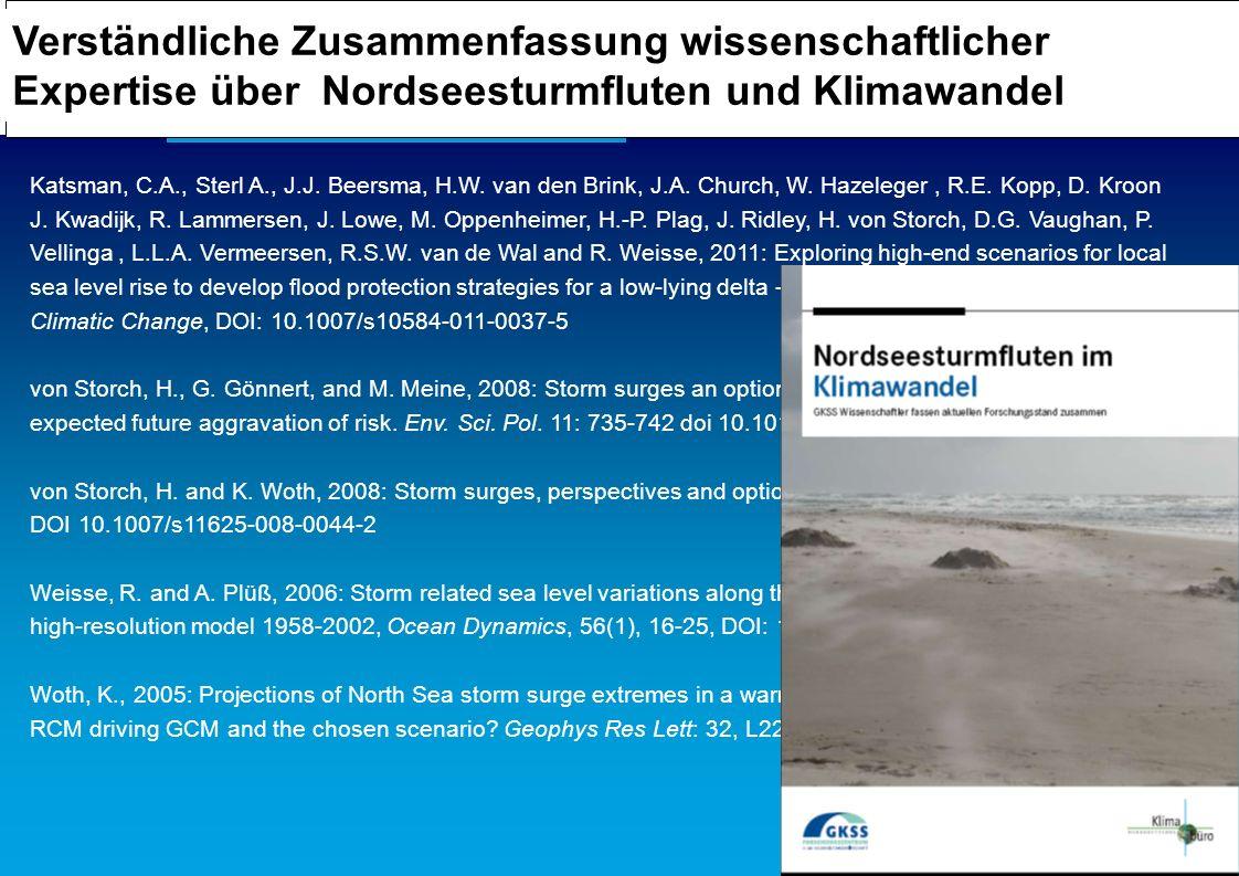Verständliche Zusammenfassung wissenschaftlicher Expertise über Nordseesturmfluten und Klimawandel Katsman, C.A., Sterl A., J.J. Beersma, H.W. van den