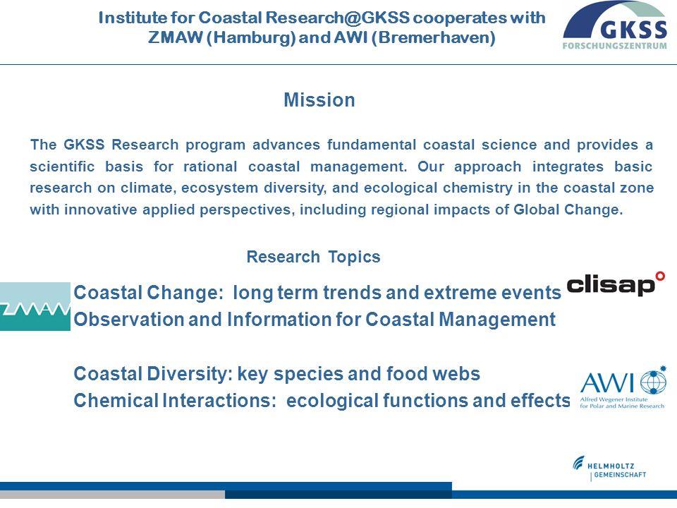DKRZ climate, physics coastal applications Climate, ecosystems, monitoring IfK@GKSS als Teil eines Netzwerks der Küstenforschung