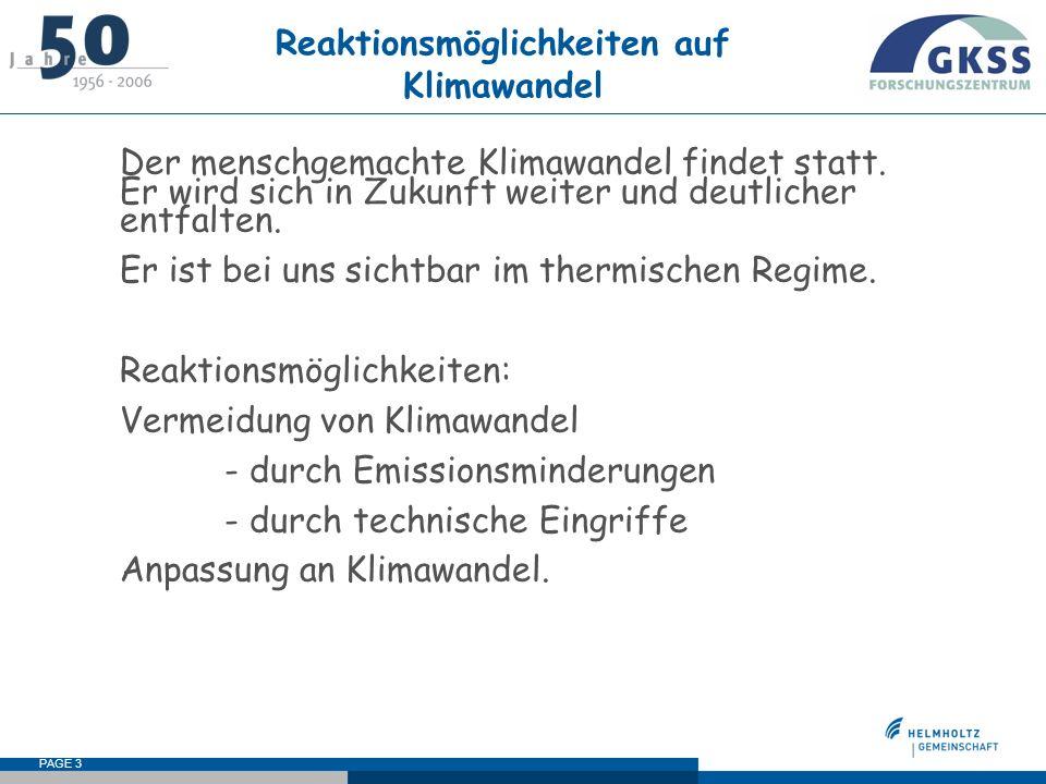 PAGE 3 Reaktionsmöglichkeiten auf Klimawandel Der menschgemachte Klimawandel findet statt.