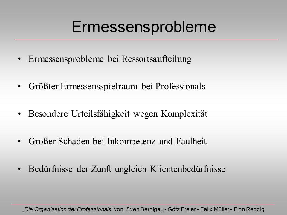 Die Organisation der Professionals von: Sven Bernigau - Götz Freier - Felix Müller - Finn Reddig Ermessensprobleme Ermessensprobleme bei Ressortsaufte