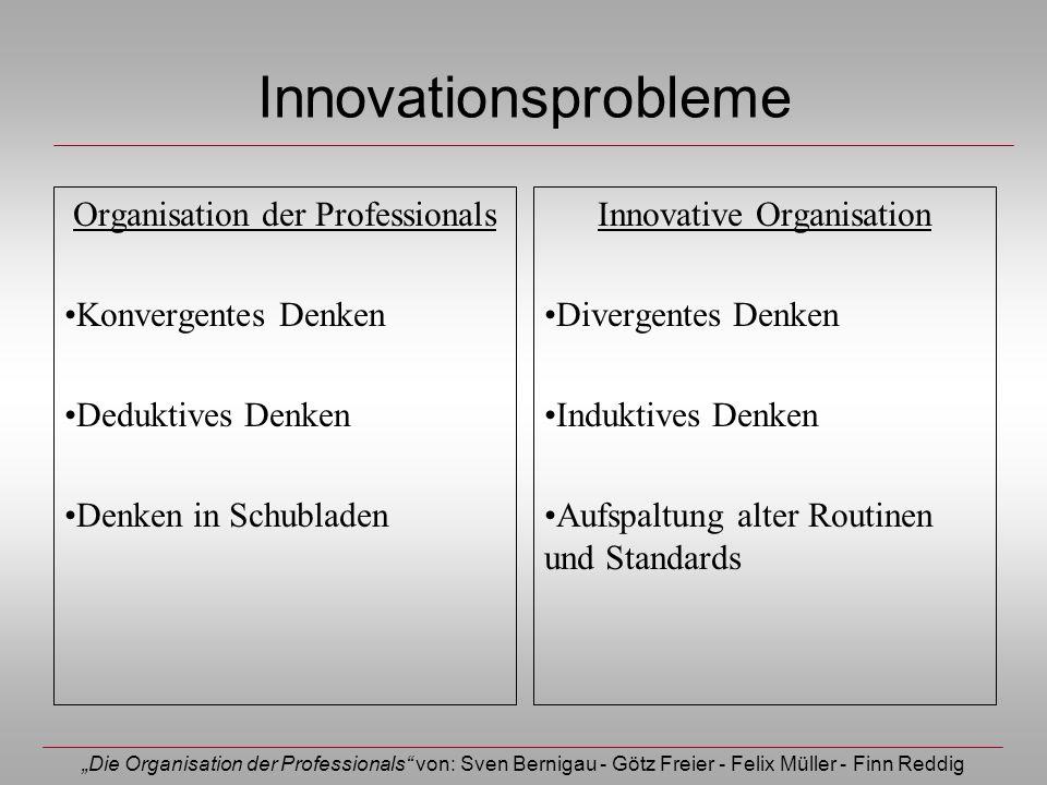 Die Organisation der Professionals von: Sven Bernigau - Götz Freier - Felix Müller - Finn Reddig Innovationsprobleme Organisation der Professionals Ko