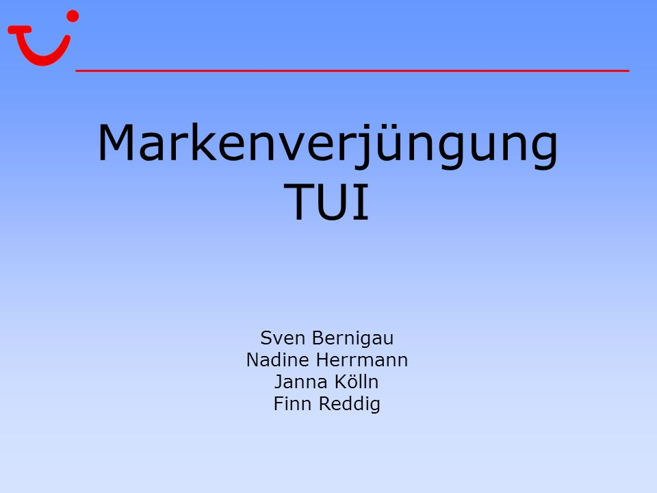 Markenverjüngung TUI Sven Bernigau Nadine Herrmann Janna Kölln Finn Reddig