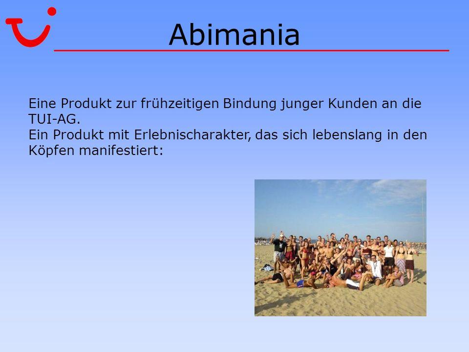 Abimania Eine Produkt zur frühzeitigen Bindung junger Kunden an die TUI-AG. Ein Produkt mit Erlebnischarakter, das sich lebenslang in den Köpfen manif
