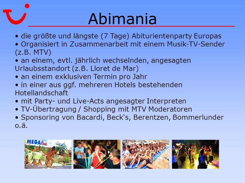 Abimania die größte und längste (7 Tage) Abiturientenparty Europas Organisiert in Zusammenarbeit mit einem Musik-TV-Sender (z.B. MTV) an einem, evtl.