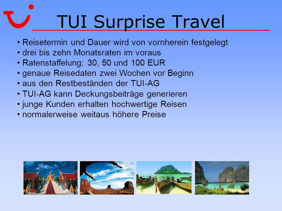 TUI Surprise Travel Reisetermin und Dauer wird von vornherein festgelegt drei bis zehn Monatsraten im voraus Ratenstaffelung: 30, 50 und 100 EUR genau