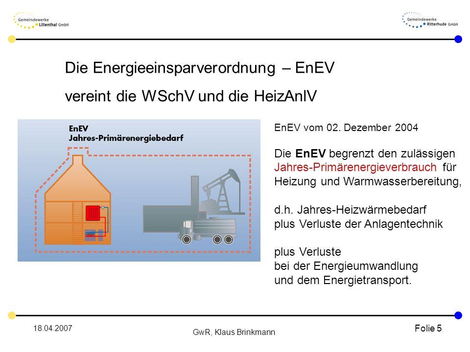 18.04.2007 GwR, Klaus Brinkmann Folie 5 EnEV vom 02.