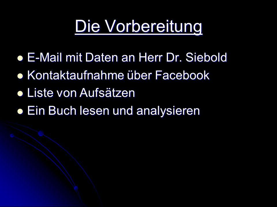 Die Vorbereitung E-Mail mit Daten an Herr Dr. Siebold E-Mail mit Daten an Herr Dr.