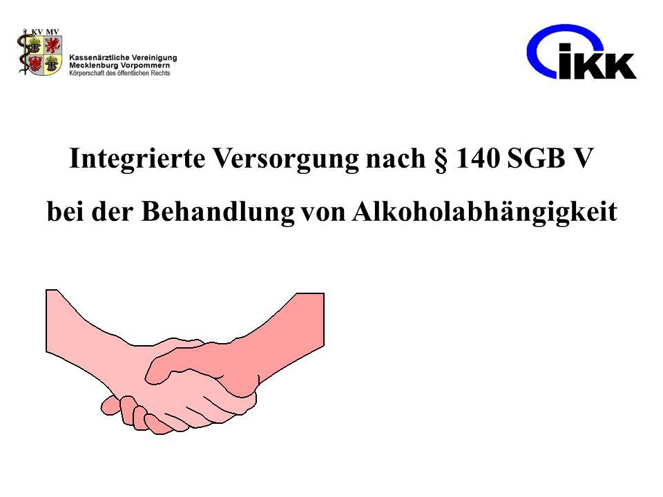 Integrierte Versorgung nach § 140 SGB V bei der Behandlung von Alkoholabhängigkeit