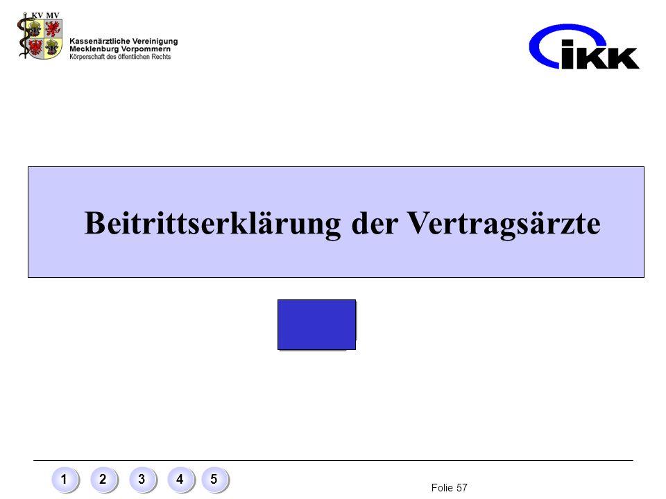 Folie 57 12345 Beitrittserklärung der Vertragsärzte