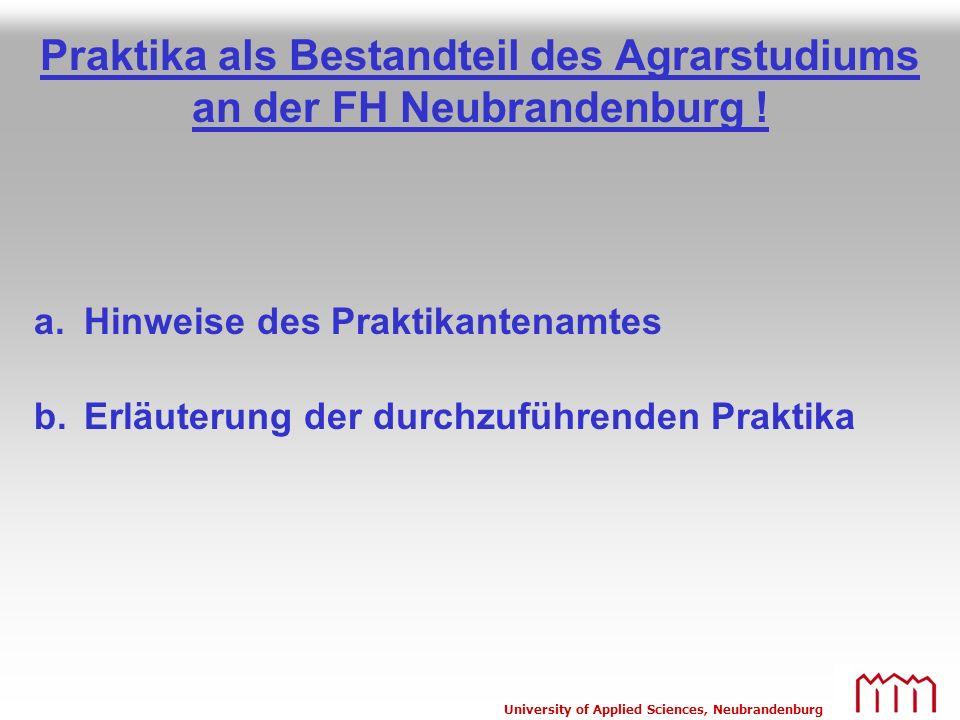 University of Applied Sciences, Neubrandenburg Praktika als Bestandteil des Agrarstudiums an der FH Neubrandenburg ! a. Hinweise des Praktikantenamtes