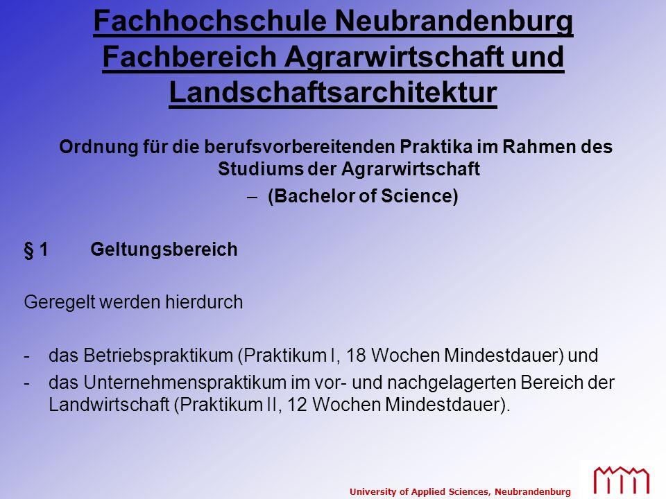 University of Applied Sciences, Neubrandenburg Fachhochschule Neubrandenburg Fachbereich Agrarwirtschaft und Landschaftsarchitektur Ordnung für die be